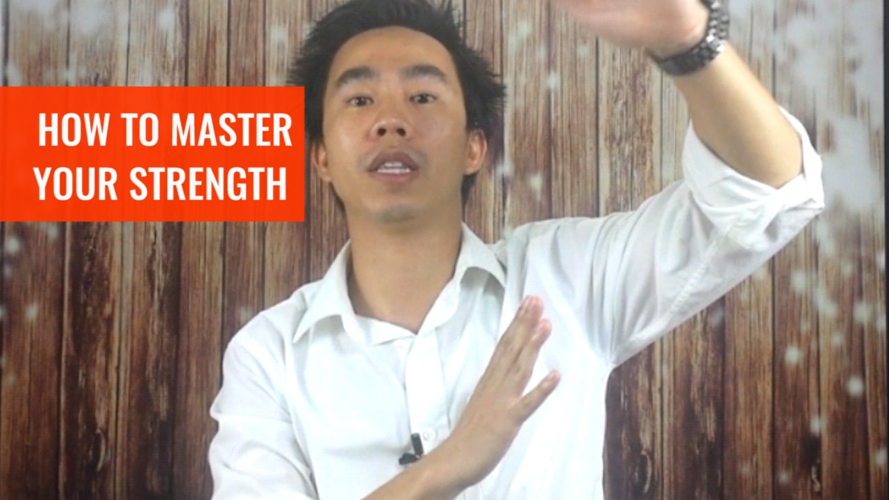 How to master your strength