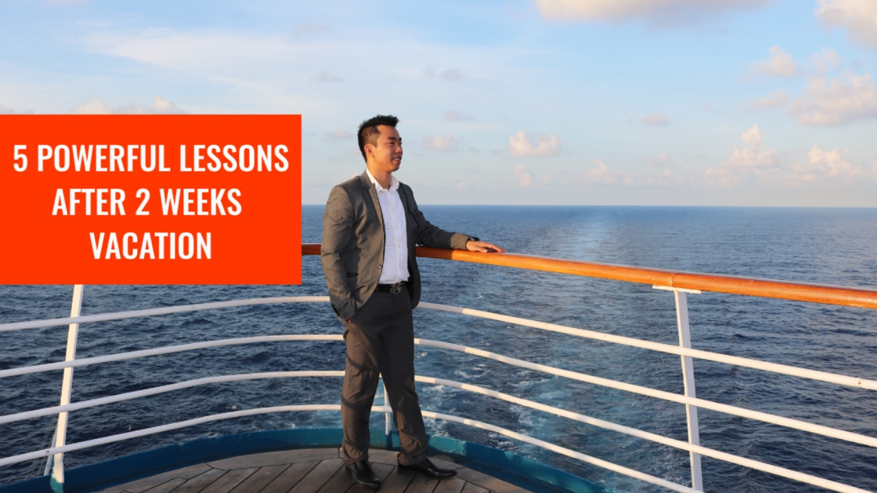 5-powerful-life-lessons-after-2-weeks-vacation-min