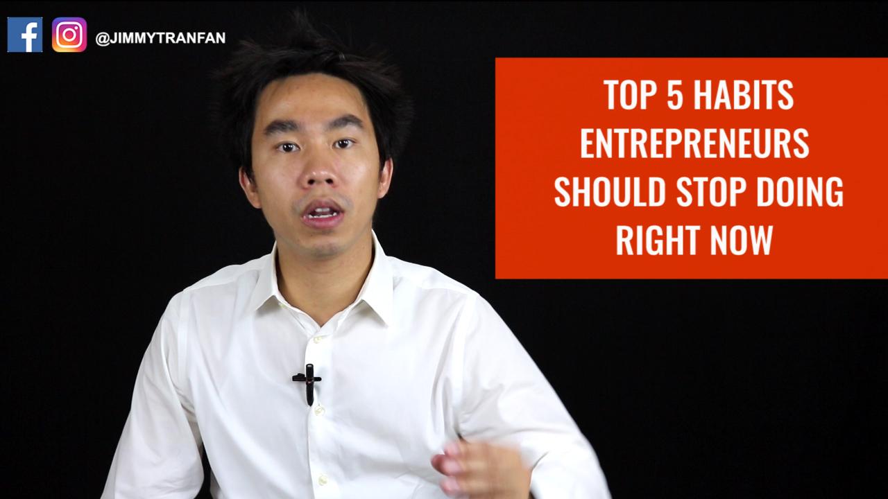 Top 5 Habits Entrepreneurs Should Stop Doing Right Now