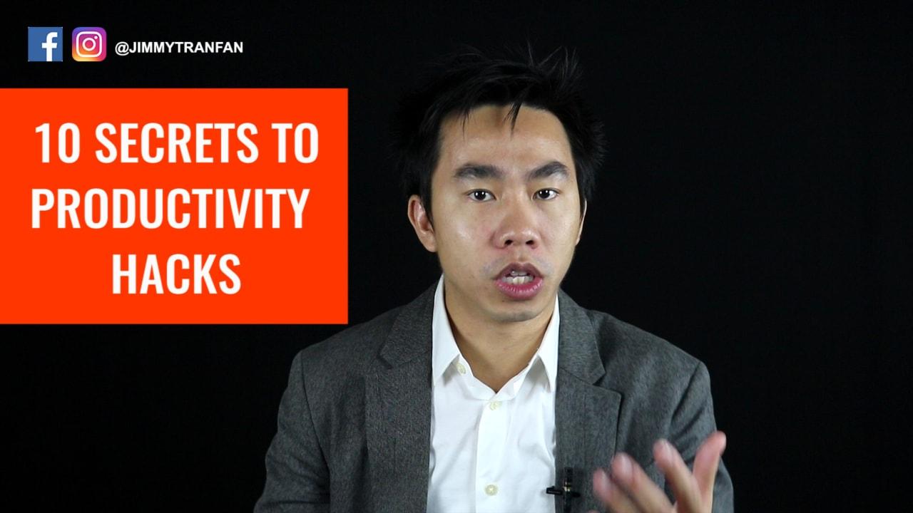 10-secrets-to-productivity-hacks-jimmy-tran