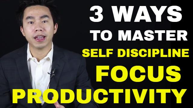 3 Ways To Master Self Discipline Focus Productivity